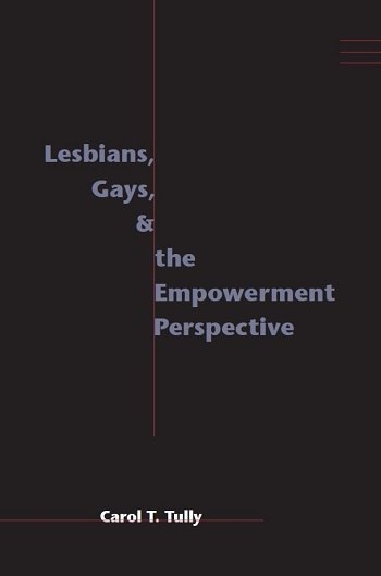 Lesbians, Gays, and the Empowerment Perspective