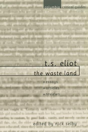 the waste land by t s eliot essay Ts eliot's the waste land, which has come to be identified as the representative  poem of the modernist canon, indicates the pervasive sense.