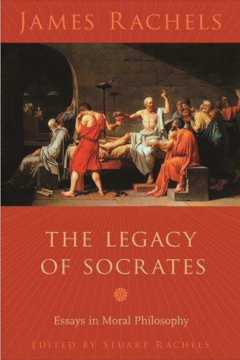 the legacy of socrates essays in moral philosophy columbia the legacy of socrates