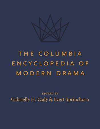 The Columbia Encyclopedia of Modern Drama
