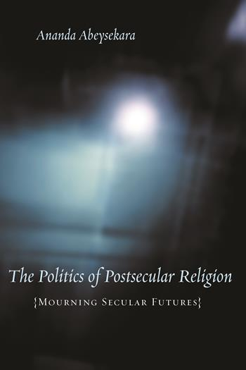 The Politics of Postsecular Religion