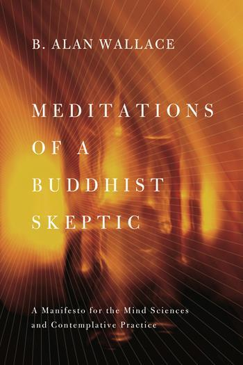 Meditations of a Buddhist Skeptic