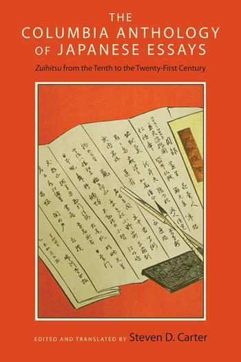 The Columbia Anthology of Japanese Essays   Books   Columbia     The Columbia Anthology of Japanese Essays