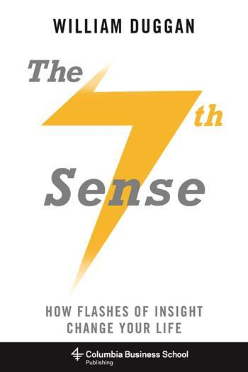 The Seventh Sense - How Flashes of Insight Change Your Life ...