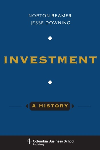 Investment: A History
