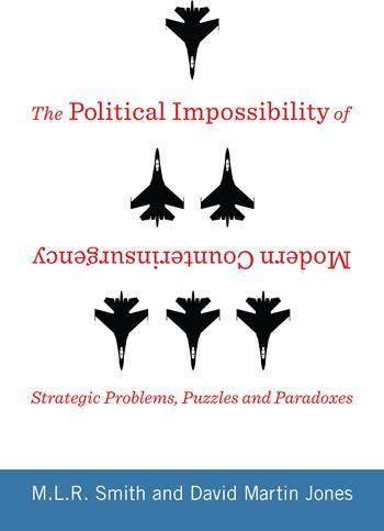 The Political Impossibility of Modern Counterinsurgency