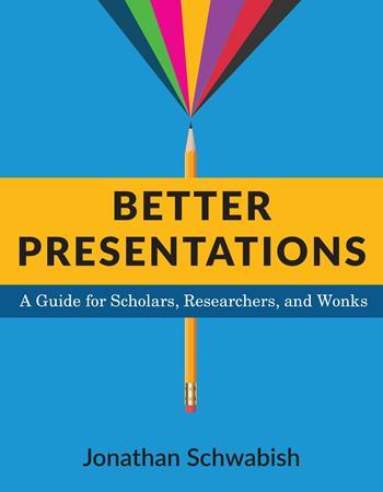 Better Presentations, by Jonathan Schwabish