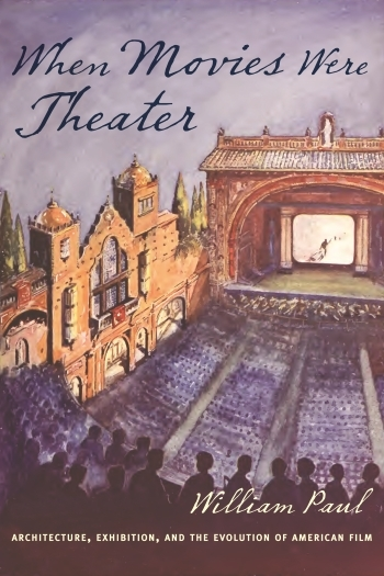 When Movies Were Theater, William Paul