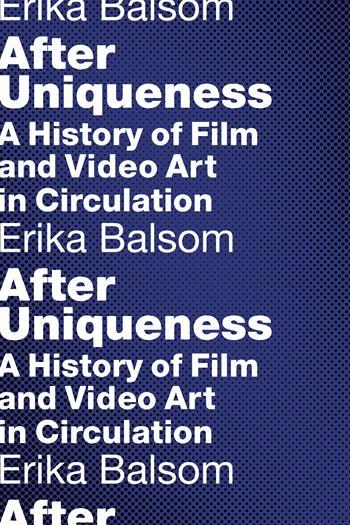 After Uniqueness, Erika Balsom