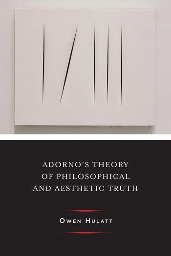 Adorno's Theory of Philosophical and Aesthetic Truth