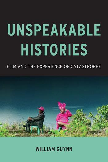 Unspeakable Histories. William Guynn