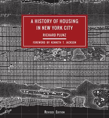 Richard Plunz, A History of Housing in New York City