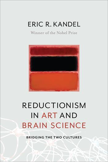 Eric Kandel, Reductionism in Art and Brain Science
