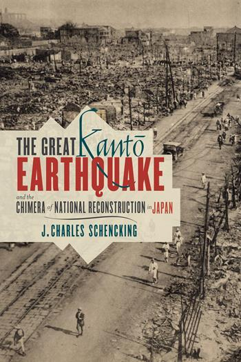 The Great Kantō Earthquake and the Chimera of National Reconstruction in Japan