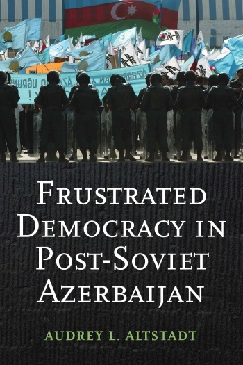 Frustrated Democracy in Post-Soviet Azerbaijan