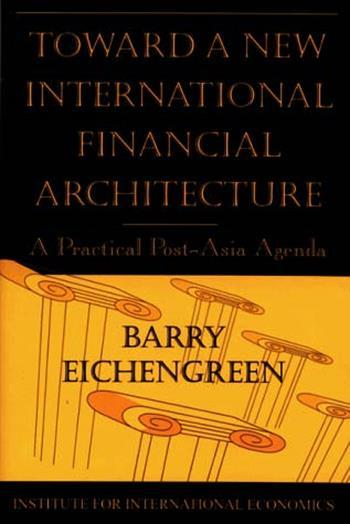 Toward a New International Financial Architecture