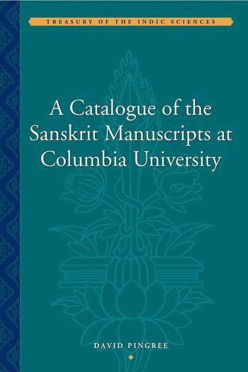A Catalogue of the Sanskrit Manuscripts at Columbia University