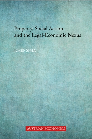 Property, Social Action and the Legal-Economic Nexus