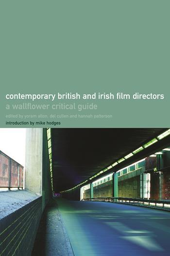 The Wallflower Critical Guide to Contemporary British and Irish Directors