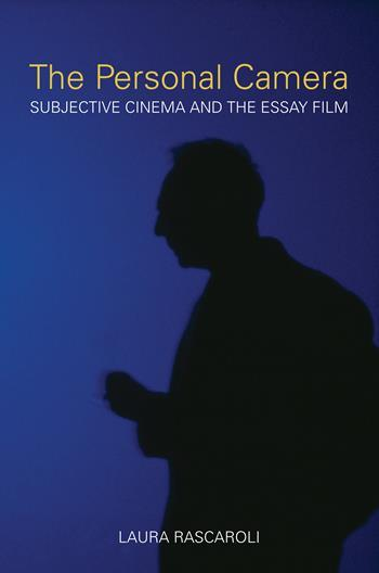 the personal camera subjective cinema and the essay film  the personal camera subjective cinema and the essay film columbia university press