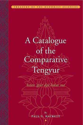 A Catalogue of the Comparative Tengyur (bstan 'gyur dpe bsdur ma)