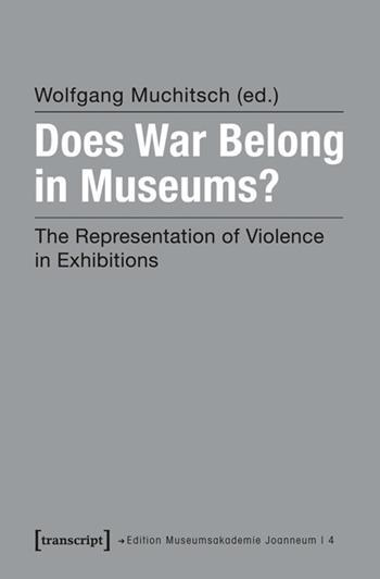 Does War Belong in Museums?