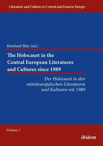 The Holocaust in the Central European Literatures and Cultures since 1989
