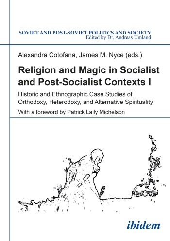Religion and Magic in Socialist and Post-Socialist Contexts