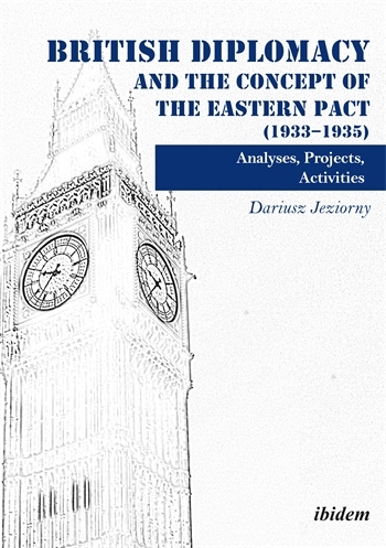 British Diplomacy and the Concept of the Eastern Pact (1933–1935)