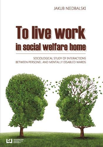 To Live and Work in a Social Welfare Home