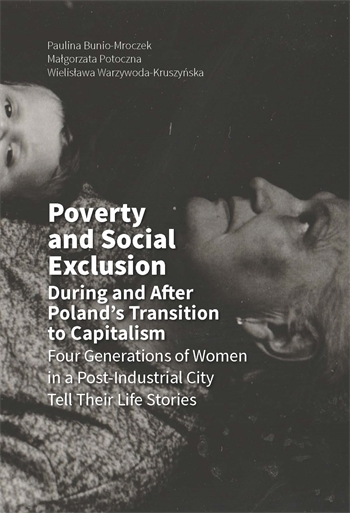 Poverty and Social Exclusion During and After Poland's Transition to Capitalism