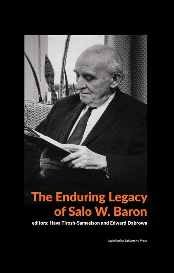 The Enduring Legacy of Salo W. Baron