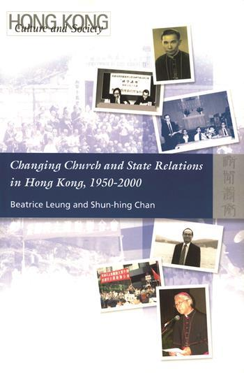 Changing Church and State Relations in Hong Kong, 1950-2000