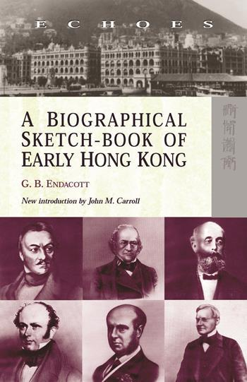 A Biographical Sketch-Book of Early Hong Kong