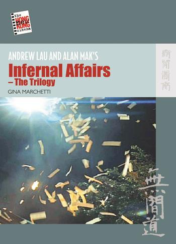 Andrew Lau and Alan Mak's Infernal Affairs—the Trilogy