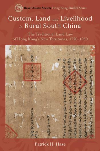 Custom, Land, and Livelihood in Rural South China
