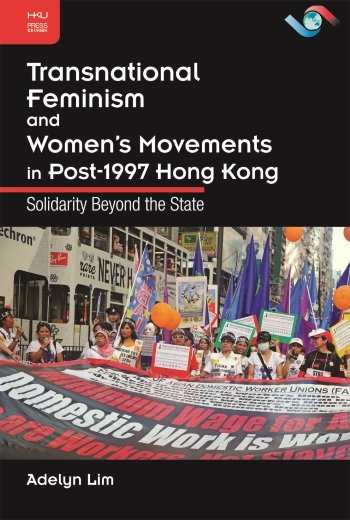 Transnational Feminism and Women's Movements in Post-1997 Hong Kong