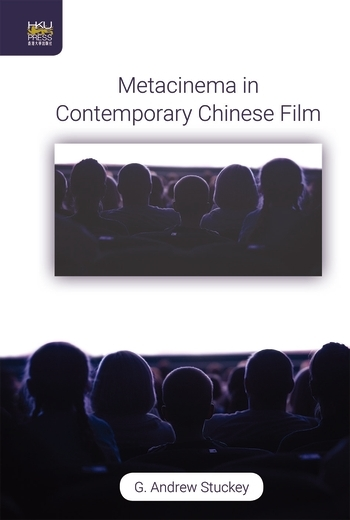 Metacinema in Contemporary Chinese Film